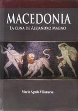 MACEDONIA: LA CUNA DE ALEJANDRO MAGNO - AAVV