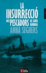 La insurrecció dels pescadors de Santa Bàrbara - Seghers, Anna