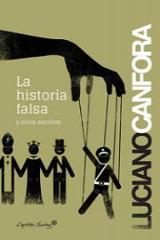 La historia falsa - Canfora, Luciano
