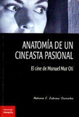 Anatomía de un cineasta pasional. El cine de Manuel Mur Oti