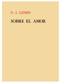 Sobre el amor - Lenin, Vladimir Il´Ich