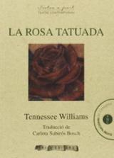 La rosa tatuada (català) - Williams, Tennessee