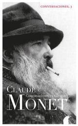 Claude Monet. Conversaciones en Giverny
