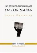 Las señales que hacemos en los mapas - Casielles, Laura