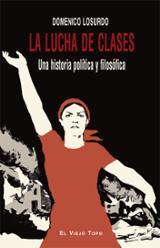 La lucha de clases. Una historia política y filosófica
