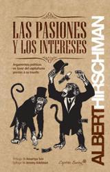 Las pasiones y los intereses - Hirschman, Albert O.