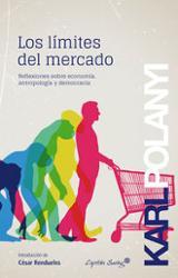 Los límites del mercado. Reflexiones sobre economía, antropología - Polanyi, Karl