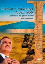 Kadesh y Musketeer (Suez, 1956). Los límites del poder militar