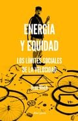 Energía y equidad. Los límites sociales de la velocidad