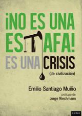 No es una estafa, es una crisis (de civilización) - Santiago Muiño, Emilio