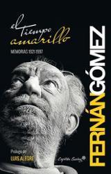 El tiempo amarillo. Memorias 1921-1997 - Fernán Gómez, Fernando