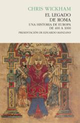El legado de Roma. Una historia de Europa de 400 a 1000 - Wickham, Chris