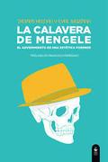 La calavera de Mengele. El advenimiento de una estética forense