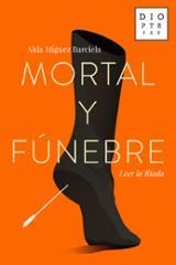 Mortal y fúnebre - Míguez, Aida