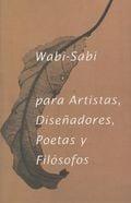 Wabi Sabi para artistas, diseñadores, poetas y filósofos - AAVV