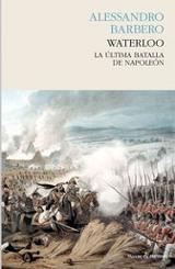 Waterloo. La última batalla de Napoleón