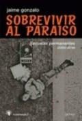 Sobrevivir al paraíso. Secuelas permanentes (2000-2014)