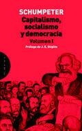 Capitalismo, socialismo y democracia, Vol.1