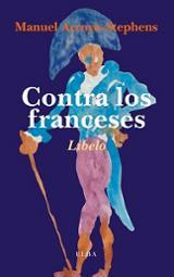 Contra los franceses - Arroyo-Stephens, Manuel