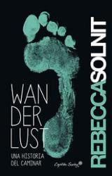 Wanderlust: Una historia del caminar - Solnit, Rebecca