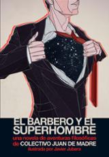 El barbero y el superhombre - Juan de Madre (colectivo)