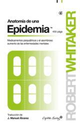 Anatomía de una epidemia - Whitaker, Robert