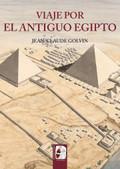 Viaje por el Antiguo Egipto - Golvin, Jean-Claude