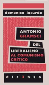 Antonio Gramsci. Del liberalismo al comunismo
