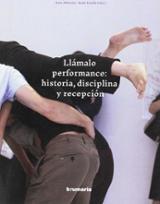 Llámalo performance: historia, disciplina y recepción - AAVV