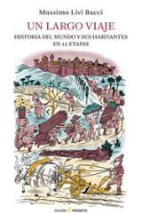 Un largo viaje. Historia del mundo y sus habitantes en 12 etapas