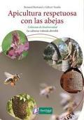 Apicultura respetuosa con las abejas. colmenas de biodiversidad - Bertrand, Bernard