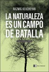 La naturaleza es un campo de batalla - Keucheyan, Razmig