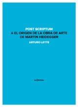 Post scriptum a El origen de la obra de arte de Martin Heidegger