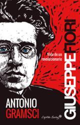 Antonio Gramsci - Fiori, Giuseppe