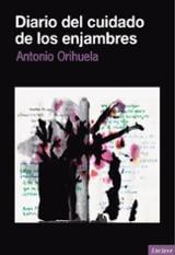 Diario del cuidado de los enjambres - Orihuela, Antonio