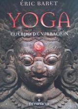 Yoga, el cuerpo en vibración - Baret, Eric
