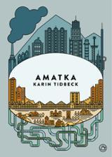 Amatka - Tidbeck, Karin