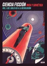 Ciencia ficción rusa y soviética [vol.1: del siglo XX a la revolu