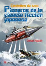 Destellos de luna. Pioneros de la ciencia ficción japonesa