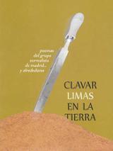 Clavar limas en la tierra. Poemas del Grupo Surrealista de Madrid
