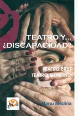 Teatro y... ¿discapacidad? / Teatro Brut / Teatro Genuino