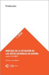 Análisis de la situación de las artes escénicas en España - Colomer, Jaume