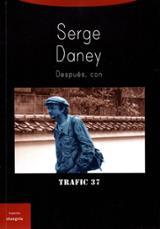 Serge Daney. Después, con. -
