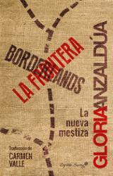 Borderlands / La frontera - Anzaldúa, Gloria
