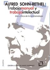 Trabajo manual y trabajo intelectual, - Sohn Rethel, Alfred
