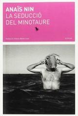 La seducció del minotaure - Nin, Anaïs
