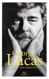Conversaciones con Georges Lucas - Lucas, George