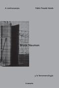 A contracuerpo. Bruce Nauman y la fenomenología - Posada Varela, Pablo