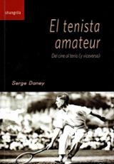 El tenista amateur - Daney, Serge