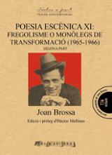 Poesia escènica X i XI: Fregolisme o monòlegs de transformació (1